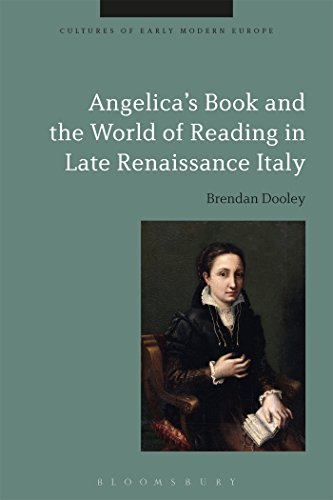 Angelica's Book and the World of Reading in Late Renaissance Italy (Cultures of Early Modern Europe)