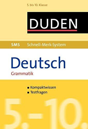 SMS Deutsch - Grammatik 5.-10. Klasse (Duden SMS - Schnell-Merk-System)