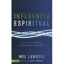 Influencia Espiritual: El poder secreto detrás del liderazgo