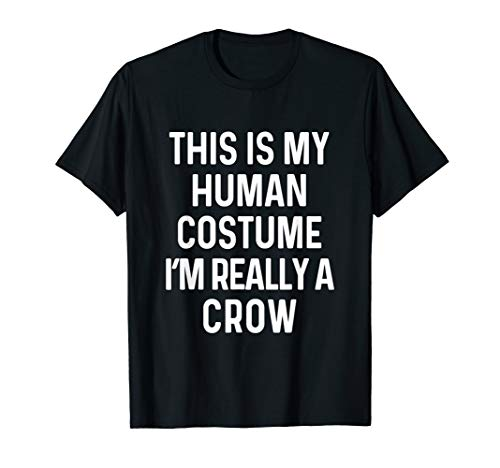 Crow Costumes Ideas - Funny Crow Costume Shirt Halloween Tshirt