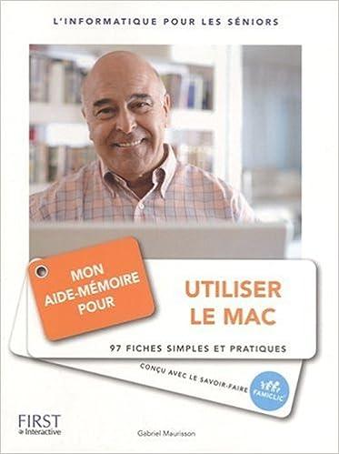 Téléchargement Mon aide-mémoire pour utiliser le Mac epub, pdf