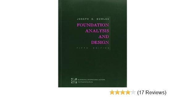 Foundation Analysis and Design: Joseph E  Bowles