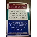 When the Worst That Can Happen Already Has, Dennis Wholey, 0425138186