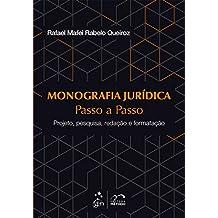 Monografia Jurídica - Passo a Passo - Projeto-Pesquisa-Redação-Formatação: Projeto, Pesquisa, Redação e Formatação