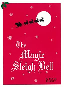 The Magic Sleigh Bell by [Elliott, W. Peter]