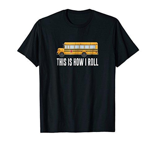 Mens This Is How I Roll - School Bus Driver - T-shirt XL Black