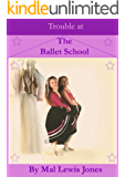 Trouble at The Ballet School (The Ballet School Series Book 4) (English Edition)