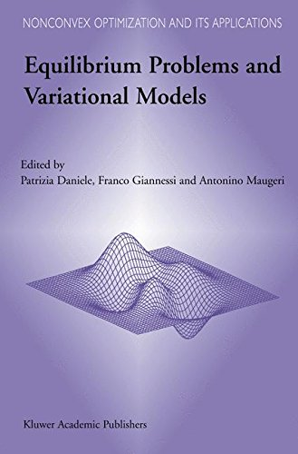 Equilibrium Problems and Variational Models (Nonconvex Optimization and Its Applications)