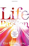 Life at the Speed of Passion, Eve Wright, 1601633149