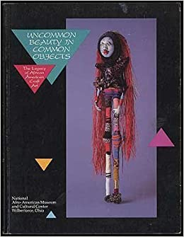 Book Uncommon Beauty in Common Objects: The Legacy of African American Craft Art by Nkiru Nzegwu (1993-06-04)