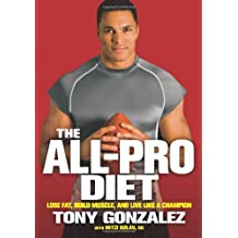 The All-Pro Diet: Lose Fat, Build Muscle, and Live Like a Champion