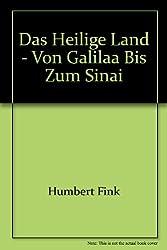 Das Heilige Land: Von Galilaa bis zum Sinai (Ein Molden-Reisebegleiter) (German Edition)