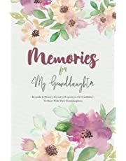 Memories For My Granddaughter: Keepsake & Memory Journal with questions for Grandfathers To Share With Their Granddaughters. Perfect & Lovely Gift /Present Idea From Granddaughter To Grandpa
