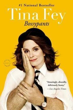 Tina Fey: Bossypants (Paperback); 2012 Edition