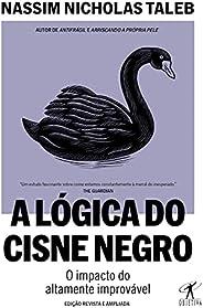 A lógica do Cisne Negro (Edição revista e ampliada): O impacto do altamente improvável
