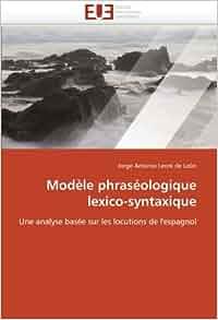 Amazon.com: Modèle phraséologique lexico-syntaxique: Une