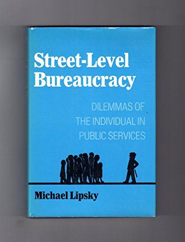 bureaucracy and street level bureaucrats essay