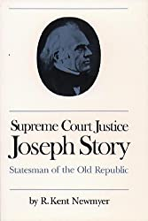 Supreme Court Justice Joseph Story: Statesman of the Old Republic (Studies in Legal History)