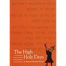 The High Holy Days: A Commentary on the Prayerbook of Rosh Hashanah and Yom Kippur