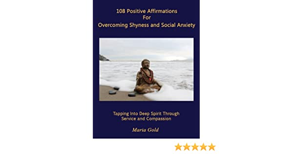 108 Affirmations For Overcoming Shyness and Social Anxiety Through Service and Compassion