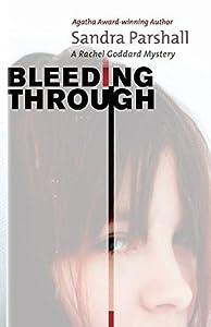 Bleeding Through (Rachel Goddard Mysteries (Paperback)) by Sandra Parshall (2012-09-04)