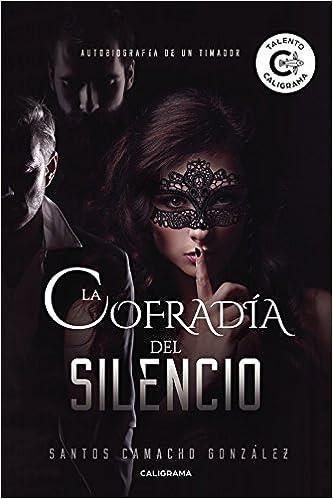 La cofradía del Silencio (Talento): Amazon.es: Santos Camacho González: Libros