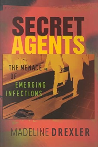 Read Online By Madeline Drexler - Secret Agents: The Menace of Emerging Infections (2002-02-16) [Hardcover] PDF