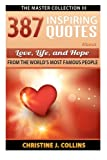 387 Inspiring Quotes About Love, Life and Hope: Life Quotes Collection (Volume 9)