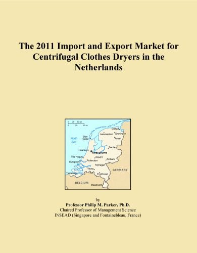 The 2011 Import and Export Market for Centrifugal Clothes Dryers in the Netherlands