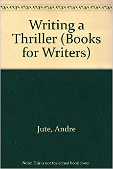 Writing a Thriller (Books for Writers)