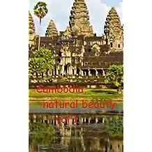 Cambodia, natural beauty vol 1