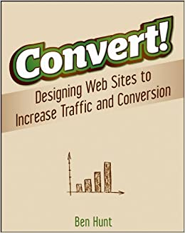 Image result for Convert!: Designing Websites For Traffic and Conversions images