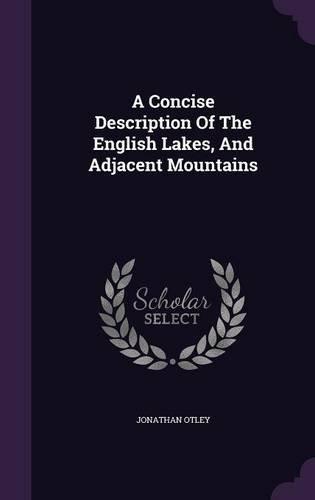 A Concise Description Of The English Lakes, And Adjacent Mountains PDF ePub fb2 ebook