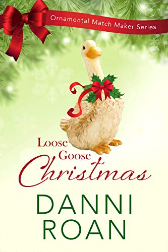 Loose Goose Christmas: Ornamental Match Maker Series Book 8