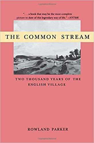 The common stream two thousand years of the english village the common stream two thousand years of the english village rowland parker 9780897333917 amazon books fandeluxe Gallery