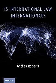 Is International Law International? (English Edition)