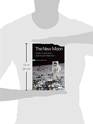 the new moon water exploration and future habitation arlin crotts