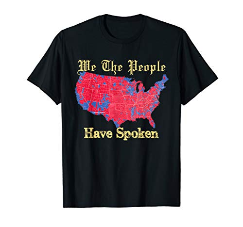 We The People Have Spoken USA Election 2016 Map T Shirt