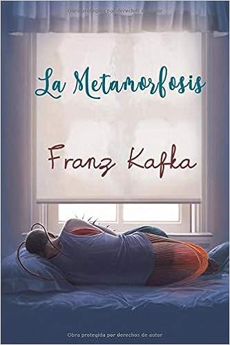 La Metamorfosis (Spanish Edition) (Anotado): Franz Kafka ...