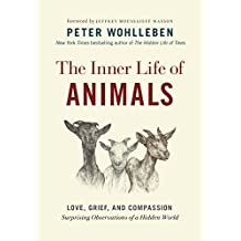 The Inner Life of Animals: Love, Grief, and Compassion―Surprising Observations of a Hidden World (The Mysteries of Nature (2))