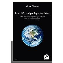 Les USA, la république impériale: De la puissance hégémonique actuelle vers un avenir incertain (Essai)