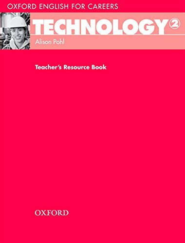 Oxford English for Careers: Technology 2: Technology 2: Teacher's Resource Book by Oxford University Press