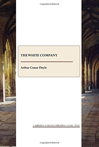 The White Company (Cambridge Scholars Publishing Classics Texts)