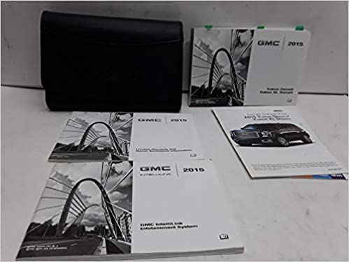 2015 GMC Yukon Denali and XL Owners Manual: GMC: Amazon com: Books