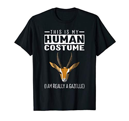 This Is My Human Costume I Am Really A Gazelle T Shirt