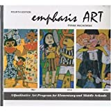 Emphasis Art : A Qualitative Art Program for Elementary and Middle Schools, Wachowiak, Frank, 0060468718