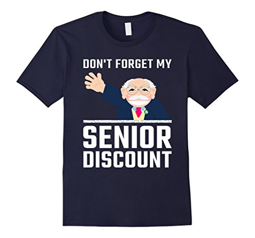 Mens Don't Forget My Senior Discount - Funny Gift Idea T-Shirt 3XL (Mens Discount)