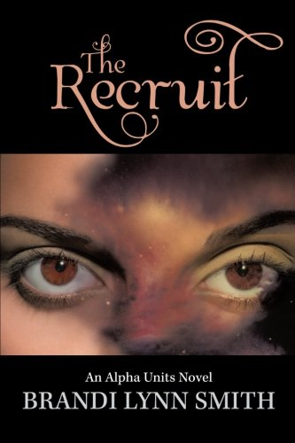 Download The Recruit: An Alpha Units Novel pdf