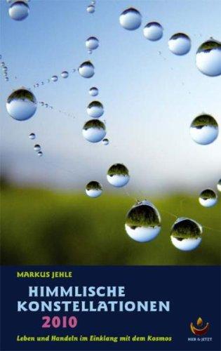 himmlische-konstellationen-2010-leben-und-handeln-im-einklang-mit-dem-kosmos