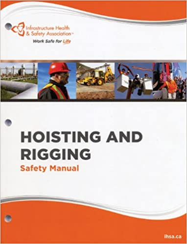 Hoisting And Rigging Safety Manual Ihsa  Books